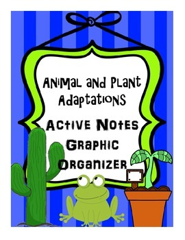 Animal and Plant Adaptations Active Notes Graphic Organizer