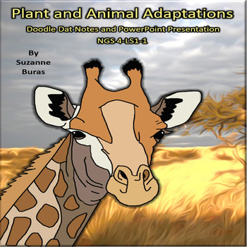 Animal and Plant Adaptations PowerPoint Presentation & Doodle Dat Notes: 4LS1-1