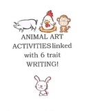 Animal art activities linked with 6 trait writing