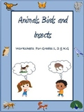 Animals, Birds and Insects  Worksheets for Grade 1, 2  & Kindergarten