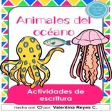 Animales del oceano escritura - Ocean animals in Spanish D