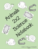 Animals 2x2 Science Notebook