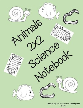 Animals 2x2 Science Notebook