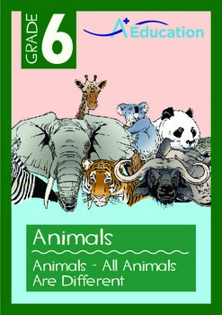 Animals - Animals: All Animals Are Different - Grade 6