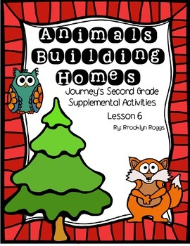 Animals Building Homes Journey's Activities - Second Grade Lesson 6