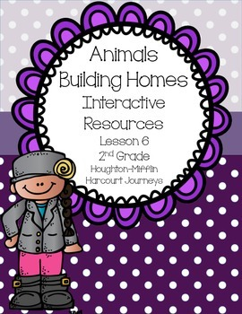 Animals Building Homes Interactive Resources (Aligned with Journeys 2nd Grade)