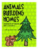 Animals Building Homes Journeys 2nd Grade: Unit 1- Lesson 6