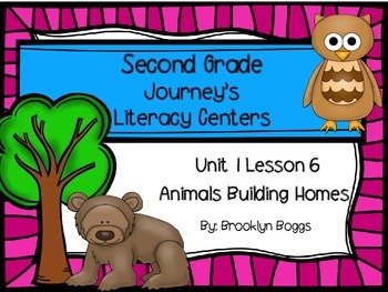Animals Building Homes Journey's Literacy Centers - Second Grade Lesson 6