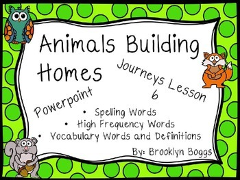 Animals Building Homes Powerpoint - Second Grade Journeys