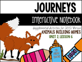 Animals Building Homes Unit 2, Lesson 6- Journeys Print & Go