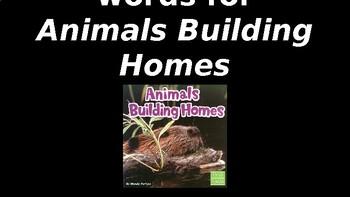Animals Building Homes- Vocabulary