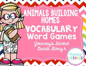 Animals Building Homes Vocabulary Word Games~Goes with Journey's Grade 2