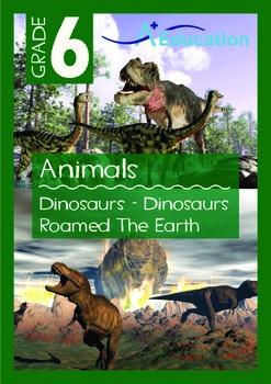 Animals - Dinosaurs (I): Dinosaurs Roamed the Earth - Grade 6