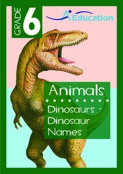 Animals - Dinosaurs (II): Dinosaur Names - Grade 6