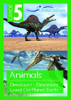 Animals - Dinosaurs (II): Dinosaurs Lived on Planet Earth