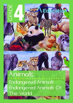 Animals - Endangered Animals (I): Endangered Animals Of The World - Grade 4