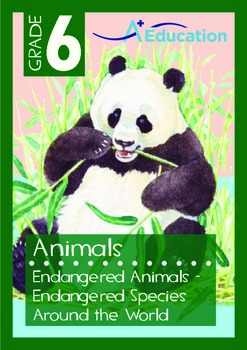 Animals - Endangered Animals (I): Endangered Species Around the World - Grade 6