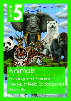 Animals - Endangered Animals (I): We Must Help Endangered Animals - Grade 5