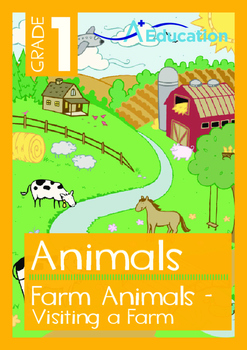 Animals - Farm Animals: Visiting a Farm - Grade 1