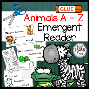 Animals From A to Z Alphabet Emergent Reader and Cut and Paste Activities Reader