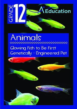 Animals - Glowing Fish to Be First Genetically - Engineered Pet - Grade 12