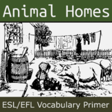 Animals' Homes ESL / EFL Vocabulary Builder - English+Chinese