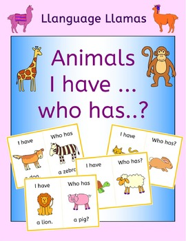 Animals 'I have ... Who has...? Game for ESL, EAL, EFL