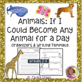 Animals: If I Could Become an Animal for a Day Organizers & Writing Templates