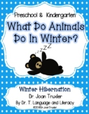 What Do Animals Do In Winter? Literacy Work for PreK, Kdg