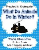 What Do Animals Do In Winter? Literacy Work for Preschool