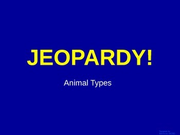 Animals - Jeopardy Review