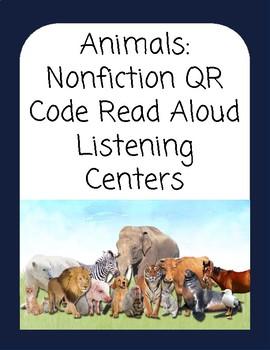 Animals: Nonfiction QR Code Read Aloud Listening Centers