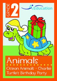 Animals - Ocean Animals (II): Charlie Turtle's Birthday Party - Grade 2