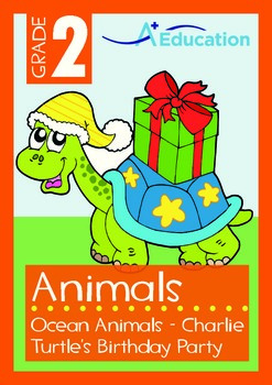 Animals - Ocean Animals (II): Charlie Turtle's Birthday Party - Grade 2