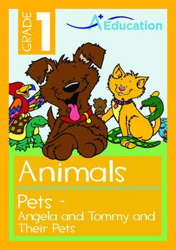 Animals - Pets: Angela and Tommy and Their Pets - Grade 1