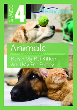 Animals - Pets (I): My Pet Kitten And My Pet Puppy - Grade 4