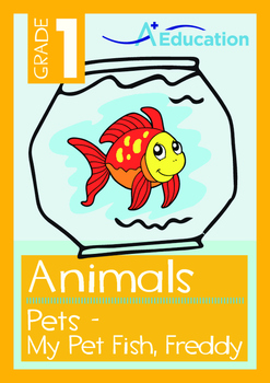 Animals - Pets: My Pet Fish, Freddy - Grade 1