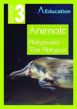 Animals - Platypuses: The Platypus - Grade 3