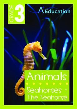 Animals - Seahorses: The Seahorse - Grade 3
