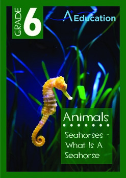 Animals - Seahorses: What is a Seahorse - Grade 6