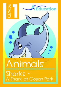 Animals - Sharks: A Shark at Ocean Park - Grade 1