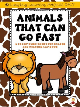 Animals That Can Go Fast (A Sight Word Emergent Reader and Teacher Lap Book)