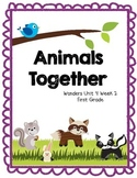 Animals Together - Wonders First Grade - Unit 4 Week 2