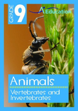 Animals - Vertebrates and Invertebrates - Grade 9