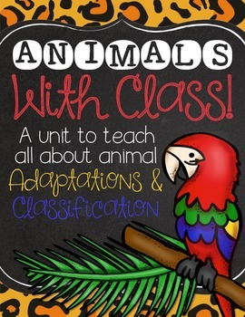 Animals With Class! - A Classification & Adaptation Unit