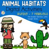 Animals and Habitats Digital Activities BUNDLE - Distance