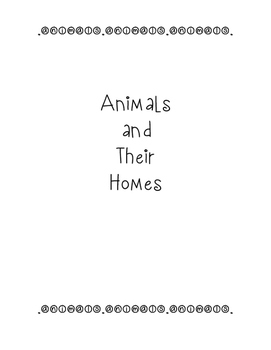 Animals and Their Homes: Home Sweet Habitat NO PREP Work Packet