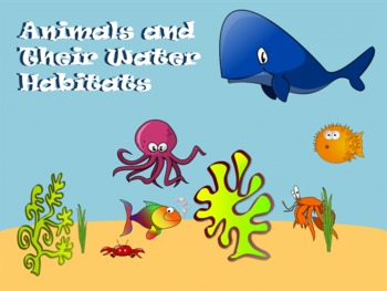 Animals and Their Water Habitats - A Second Grade Smartboard Review