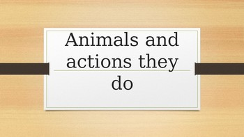 Animals and actions they do