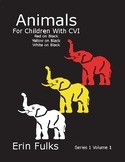 Animals for Children with CVI: Red on Black, Yellow on Black, White on Black